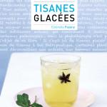 Tisanes glacées, mon nouveau livre «toqué du bio»