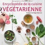 L'Encyclopédie de la cuisine végétarienne (Flammarion), mon nouveau livre