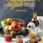 Confitures, gelées et beurre de fruits à l'extracteur, mon nouveau livre